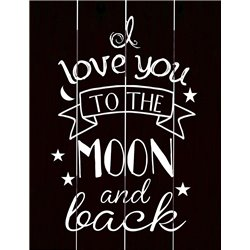 Wood Pallet Art - I Love You to the Moon and Back