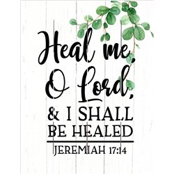 Wood Pallet Art - Heal me, O Lord & I Shall Be Healed