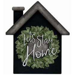 Let's Stay at Home - House Cut Out Pallet Art